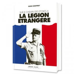 Sur le Chemin des Etoiles à la Légion Etrangère