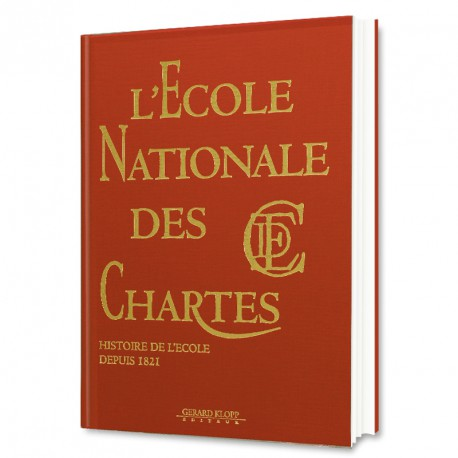 L'Ecole Nationale des Chartes - Histoire de l'Ecole depuis 1821
