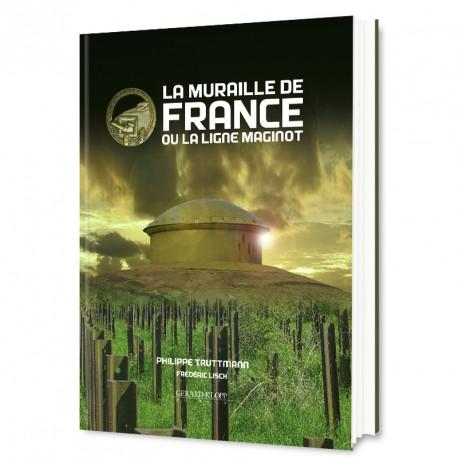 La Muraille de France ou la Ligne Maginot