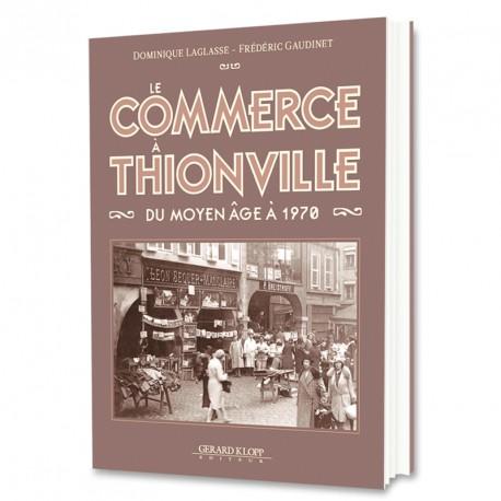 Le Commerce à Thionville du Moyen Age à 1970