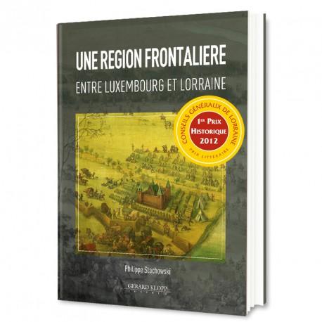 Une Région Frontalière entre Luxembourg et Lorraine