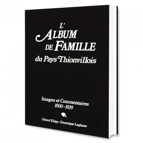 L'Album de Famille du Pays Thionvillois