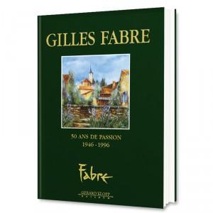 Gilles Fabre 50 ans de passion 1946-1996