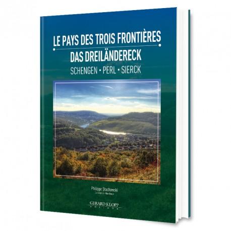 Le Pays des Trois Frontières - Das Dreiländereck (Schengen - Perl - Sierck)