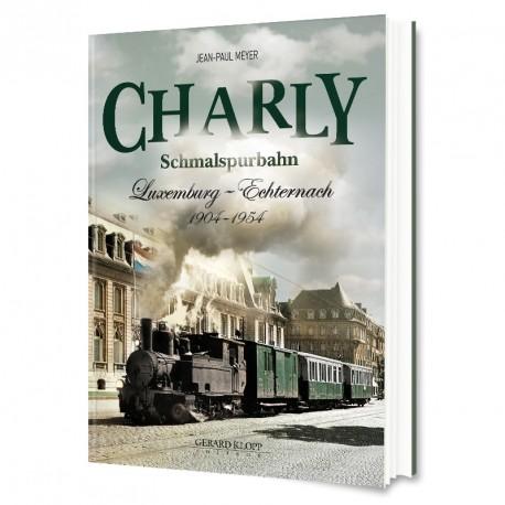 Charly - Schmalspurbahn - Luxemburg - Echternach 1904-1954
