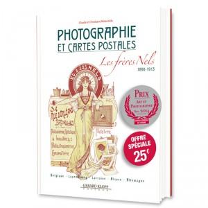 Photographie et Cartes Postales : Les Freres Nels, 1898-1913