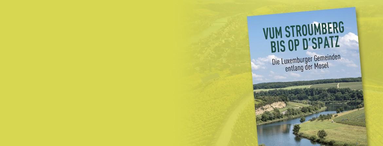 Vum Stroumberg bis op d'Spatz - Die Luxemburger Gemeinden entlang der Mosel