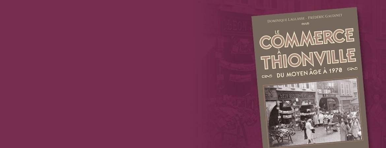 Couverture du livre Le Commerce à Thionville